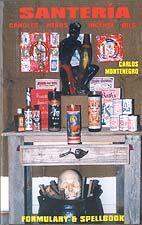 Santeria Formulary & Spellbook By Carlos Montenegro