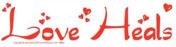Love Heals Bumper Sticker