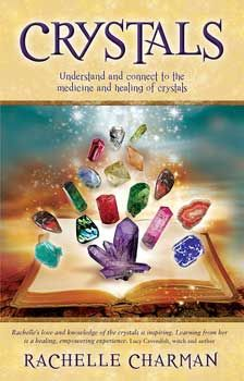 Crystals Understand & Connect By Rachelle Charman