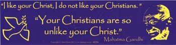 I Like Your Christ, I Do Not Like Your Christians