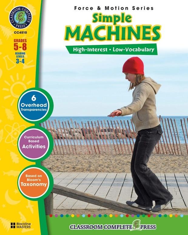 Classroom Complete Regular Education Science Book: Simple Machines, Grades - 5, 6, 7, 8