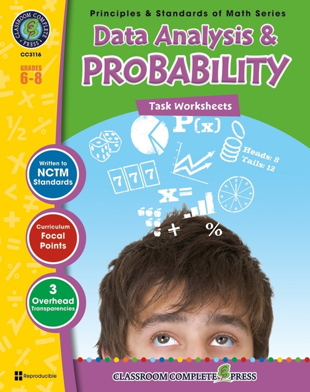 Classroom Complete Regular Edition Book: Data Analysis & Probability - Task Sheets, Grades 6, 7, 8