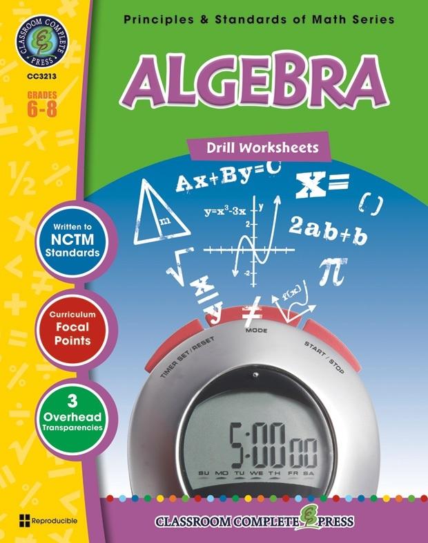Classroom Complete Regular Edition Book: Algebra - Drill Sheets, Grades 6, 7, 8