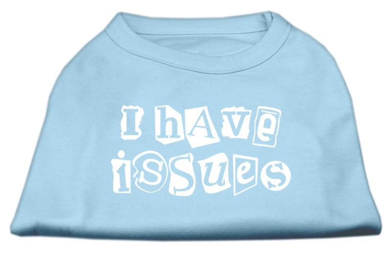 I Have Issues Screen Printed Dog Shirt Baby Blue Xs