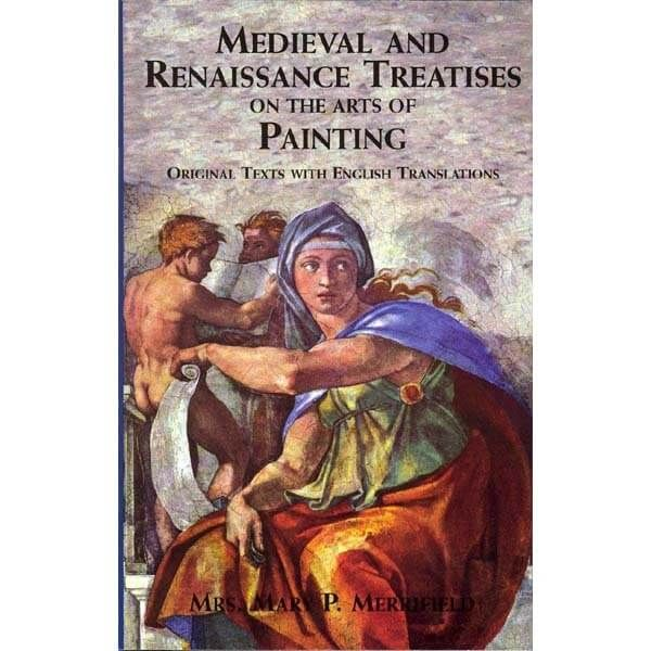 Medieval And Renaissance Treatises On The Arts Of Painting